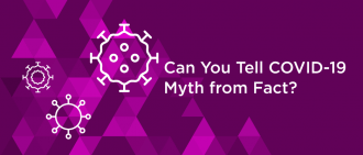 Quiz: Myths and Facts About COVID-19